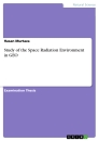 Titel: Study of the Space Radiation Environment in GEO