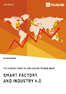 Titel: Smart Factory and Industry 4.0. The Current State of Application Technologies