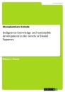 Titel: Indigenous knowledge and sustainable development in the novels of Daniel Fagunwa
