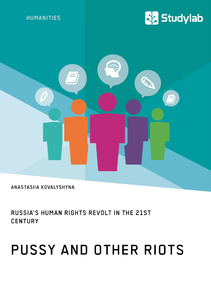 Titel: Pussy and Other Riots. Russia's Human Rights Revolt in the 21st Century