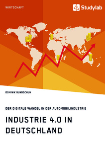 Titel: Industrie 4.0 in Deutschland. Der digitale Wandel in der Automobilindustrie
