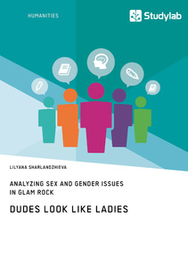 Titel: Dudes Look like Ladies. Analyzing Sex and Gender Issues in Glam Rock