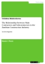 Titel: The Relationship between Main Contractors and Subcontractors in the Zambian Construction Industry