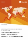 Titel: The European Cohesion Policy and European Regional Development Fund. Conditional Effectiveness and Convergence in the Solow-Model