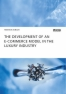 Titel: The Development of an E-Commerce Model in the Luxury Industry