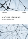 Titel: Machine Learning. Eine Analyse des State of the Art
