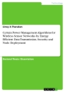 Titel: Certain Power Management Algorithms for Wireless Sensor Networks by Energy Efficient Data Transmission, Security and Node Deployment