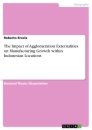 Titel: The Impact of Agglomeration Externalities on Manufacturing Growth within Indonesian Locations
