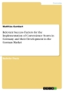 Titel: Relevant Success Factors for the Implementation of Convenience Stores in Germany and their Development in the German Market