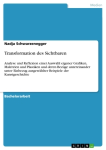 Titel: Transformation des Sichtbaren