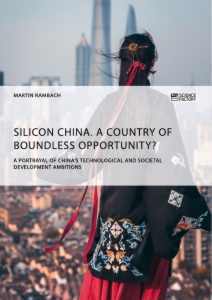 Titel: Silicon China. A country of boundless opportunity?