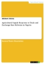 Titel: Agricultural Supply Response to Trade and Exchange Rate Reforms in Nigeria
