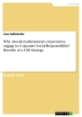 Titel: Why should multinational corporations engage in Corporate Social Responsibility? Benefits of a CSR Strategy