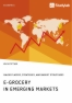 Titel: E-Grocery in Emerging Markets. Major Players, Strategies, and Market Structures