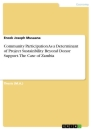 Titel: Community Participation As a Determinant of Project Sustainbility Beyond Donor Support. The Case of Zambia