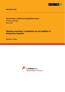 Titel: Machine Learning. A Guideline for its Usability in Production Systems