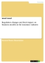 Titel: Regulation changes and their impact on business models in the insurance industry