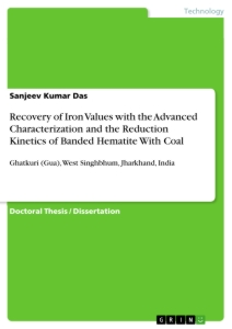Titel: Recovery of Iron Values with the Advanced Characterization and the Reduction Kinetics of Banded Hematite With Coal
