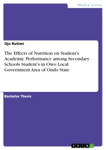 Titel: The Effects of Nutrition on Student's Academic Performance among Secondary Schools Student's in Owo Local Government Area of Ondo State