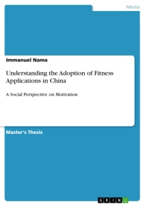 Titel: Understanding the Adoption of Fitness Applications in China