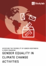 Titel: Gender Equality in Climate Change Activities. Assessing the Credibility of Gender-Responsive Climate Financing