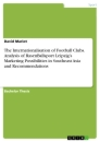 Titel: The Internationalisation of Football Clubs. Analysis of RasenBallsport Leipzig's Marketing Possibilities in Southeast Asia and Recommendations