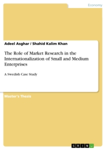 Titel: The Role of Market Research in the Internationalization of Small and Medium Enterprises