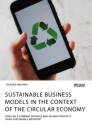 Titel: Sustainable business models in the context of the circular economy. How can a company produce and deliver products using sustainable methods?