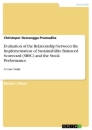 Titel: Evaluation of the Relationship between the Implementation of Sustainability Balanced Scorecard (SBSC) and the Stock Performance