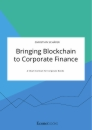 Titel: Bringing Blockchain to Corporate Finance. A Smart Contract for Corporate Bonds