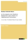 Titel: An Investigation into Employee Engagement and its Impact on Organisational Performance