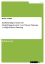 Titel: Krafttrainingssysteme für Muskelhypertrophie. Low Volume Training vs. High Volume Training