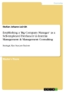 Titel: Establishing a 'Big Company Manager' as a Self-employed Freelancer in Interim Management & Management Consulting