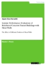 Titel: Seismic Performance Evaluation of Reinforced Concrete Framed Buildings with Shear Walls