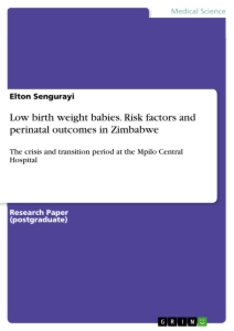 Titel: Low birth weight babies. Risk factors and perinatal outcomes in Zimbabwe