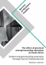 Titel: The effect of practical entrepreneurship education in South Africa. Student entrepreneurship promotion through Enactus Entrepreneurial Projects