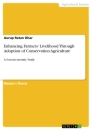 Titel: Enhancing Farmers' Livelihood Through Adoption of Conservation Agriculture