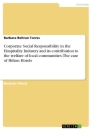 Titel: Corporate Social Responsibility in the Hospitality Industry and its contribution to the welfare of local communities. The case of Hilton Hotels