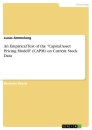 """Titel: An Empirical Test of the """"Capital Asset Pricing Modell"""" (CAPM) on Current Stock Data"""