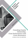 Titel: Founding-Family Ownership, Firm Performance and Crisis Resistance