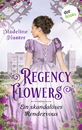 Titel: Regency Flowers - Ein skandalöses Rendezvous: Rarest Bloom 1