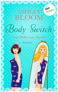 Titel: Body-Switch - Von Molly zum Model