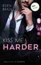 Titel: Kiss me harder: Ein Dark-Pleasure-Roman - Band 3