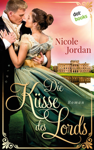 Titel: Die Küsse des Lords: Regency Love - Band 1
