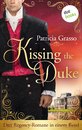 Titel: Kissing the Duke: Drei Regency-Romane in einem Band