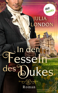 Titel: In den Fesseln des Dukes: Regency Kisses - Band 1