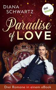 Titel: Paradise of Love: Drei Romane in einem eBook