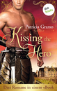 Titel: Kissing the Hero: Drei Romane in einem eBook