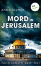 Titel: Mord in Jerusalem: Faith Zanetti ermittelt - Band 1