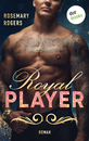 Titel: Royal Player: Ein Dark-Romance-Roman - Band 1